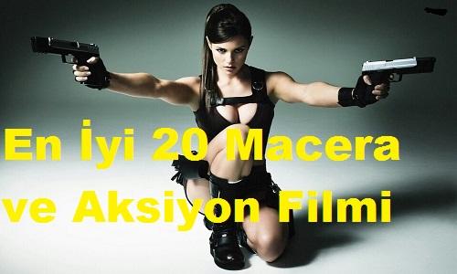 En İyi 20 Macera ve Aksiyon Filmi