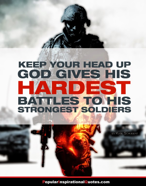 Popular Quotes Keep Your Head Up God Gives His Hardest Battles To