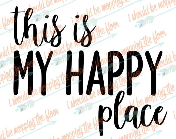 Happy Place Cut File