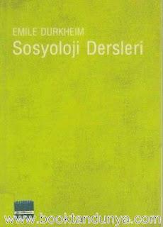 Emile Durkheim - Sosyoloji Dersleri