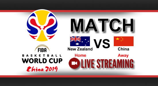 Livestream List: New Zealand vs China July 1, 2018 Asian Qualifiers FIBA World Cup China 2019