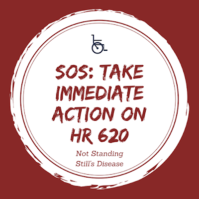 """red background with white circle and red line around circle; red text """"SOS: Take Immediate Action on HR 620"""" and """"not standing still's disease"""" with a wheelchair logo at top"""