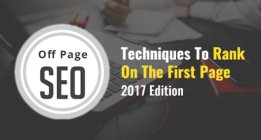 10 Best Off page SEO techniques for 2017, SEO Off page activities