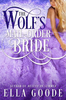 The Wolf's Mail-Order Bride by Ella Goode