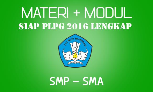 Download berbagai Materi Modul Siap PLPG 2016 untuk Tingkat SD & SMA, Lengkap