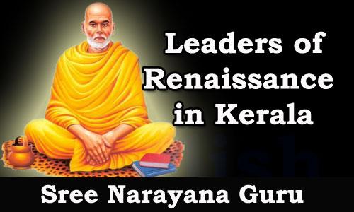kerala psc kerala psc leaders of renaissance in kerala sree