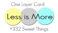 http://simplylessismoore.blogspot.com/2017/06/challenge-332-one-layer-sweet-things.html