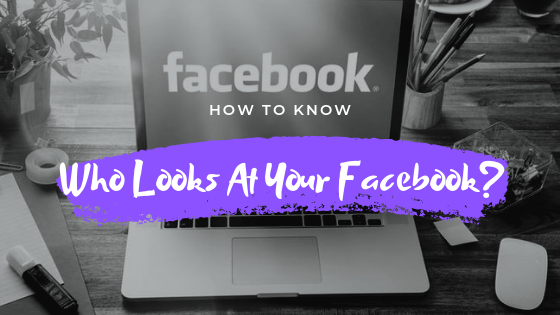 Find Out Who Is Looking At Your Facebook<br/>