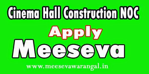 NOC for Construction of Cinema Hall Apply in Meeseva