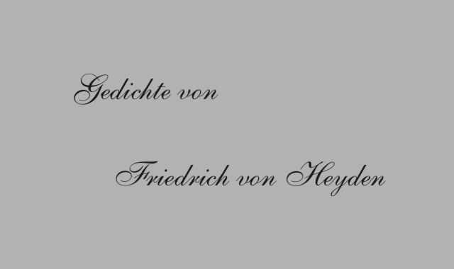 Gedichte Und Zitate Fur Alle Gedichte Von Friedrich Von Heyden
