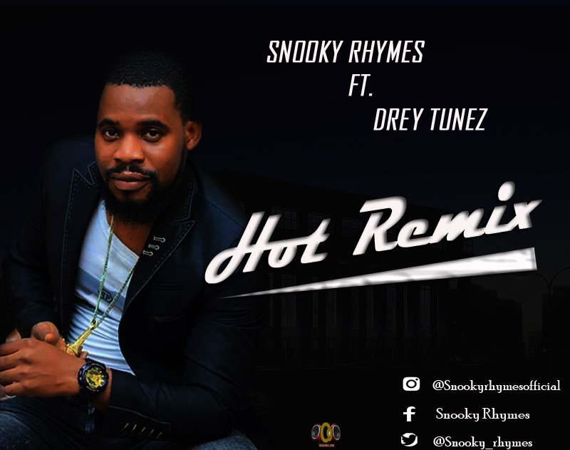 MUSIC] Snooky Rhymes ft Drey Tunez - Hot Remix