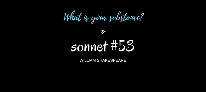 "Analysis of William Shakespeare's Sonnet #53 ""What is your substance?"""