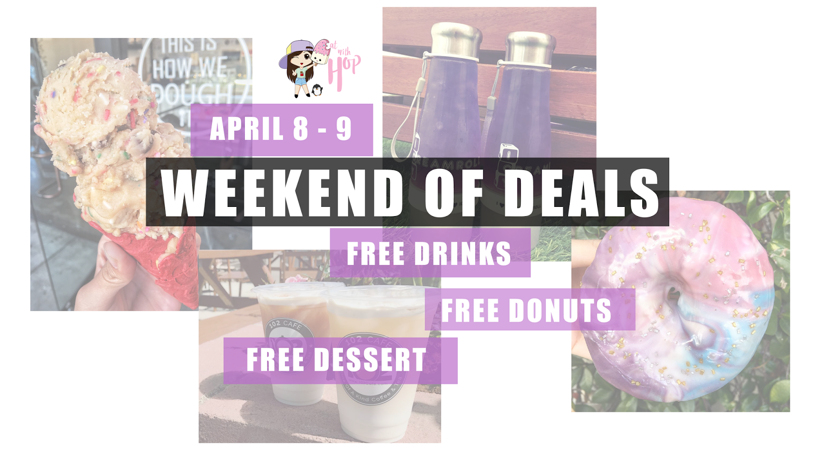 April 8 - 9 | Weekend of Free Drinks, Edible Cookie Dough and Donuts