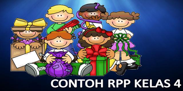 Contoh RPP Kelas 4 Kurikulum 2013 Semester 1 dan 2