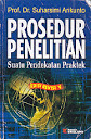 PROSEDUR PENELITIAN - SUATU PENDEKATAN PRAKTEK Karya: Prof. Dr. Suharsimi Arikunto
