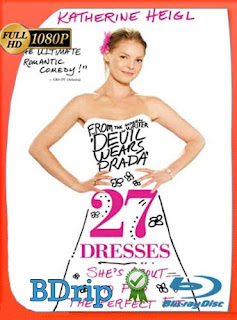 27 vestidos 2008 1080p BDRip Dual Latino-Inglés [Subt Esp] [GoogleDrive] DizonHD