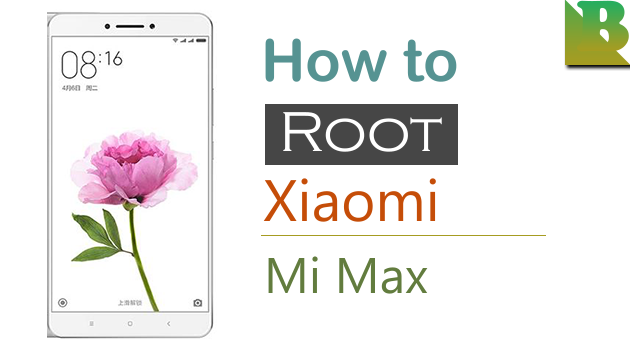 How To Root Xiaomi Mi Max And Install TWRP Recovery