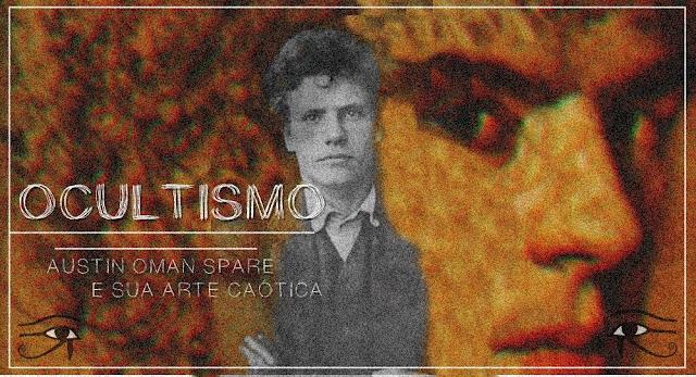 austin oman spare, magia do caos, caoísmo, ocultismo, magia, blog mortalha