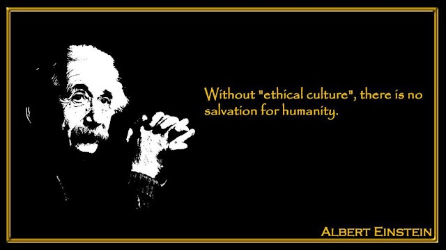 Without ethical culture there is no salvation for humanity Albert Einstein inspiring quotes