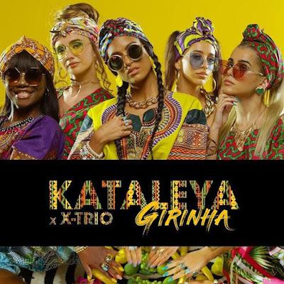 Kataleya - Girinha (feat. X-Trio) 2019 | Download Mp3