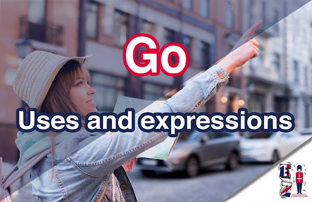 When to use the word Go in expressions