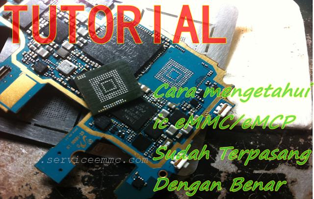 Cara Mudah Mengetahui ic eMMC/eMcp Sudah Terpasang Dengan Benar