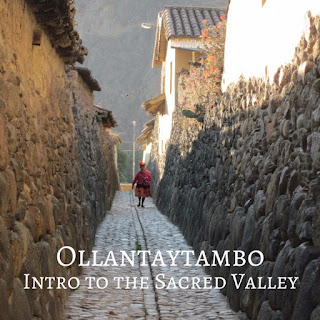 Ollantaytambo: Intro to the Sacred Valley