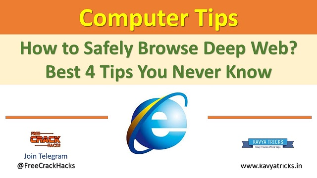 How to Safely Browse Deep Web? Best 4 Tips You Never Know. @ www.kavyatricks.in