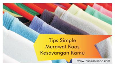 TIPS-SIMPLE-UNTUK-MERAWAT-KAOS-KESAYANGAN-KAMU