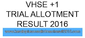 VHSE trial allotment 2016 - VHSCAP Plus One allotment