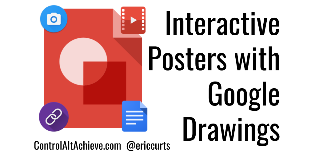 Control Alt Achieve: Googlink: Creating Interactive Posters
