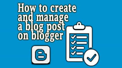 manage posts in blogger, organize poosts in blogger, edit posts in blogger, create posts in blogger, modify posts in blogger, delete posts in blogger,