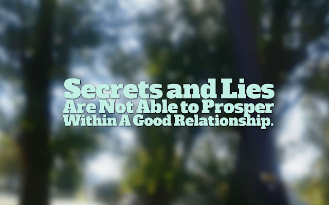 Secrets and Lies Are Not be able to Prosper Within A Good Relationship.