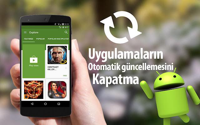Android Uygulamaların Otomatik Güncellemesini Kaldırma