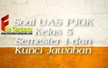 Soal UAS PJOK Kelas 5 Semester 1 dan Kunci Jawaban