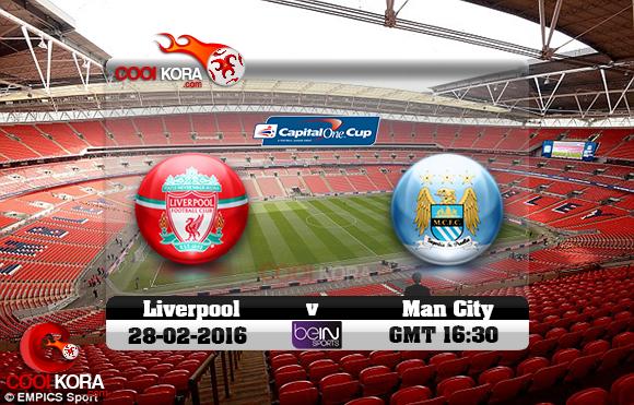مشاهدة مباراة ليفربول ومانشستر سيتي اليوم 28-2-2016 في نهائي كأس الرابطة الإنجليزية
