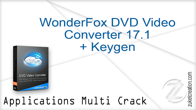WonderFox DVD Video Converter 17.1 + Keygen |  100 MB