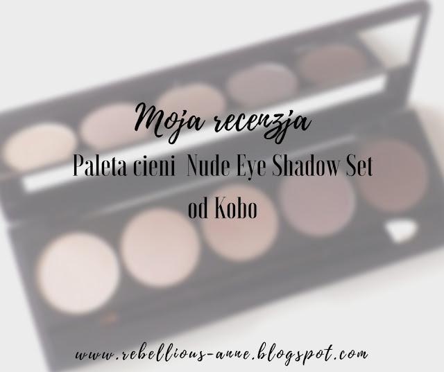 Moja recenzja - Paleta cieni Nude Eye Shadow Set od Kobo