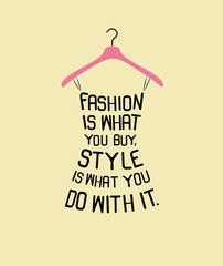 QUOTE OF THE DAY...FASHION IS!