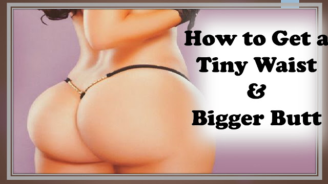 These tips will make your buttocks bigger fast