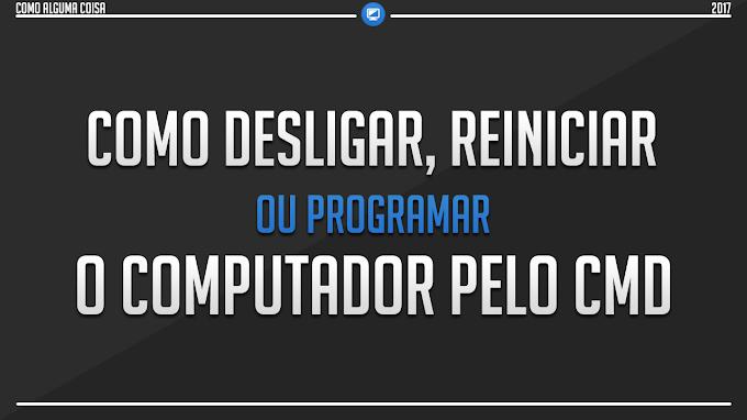 Como desligar, reiniciar ou programar o computador pelo CMD
