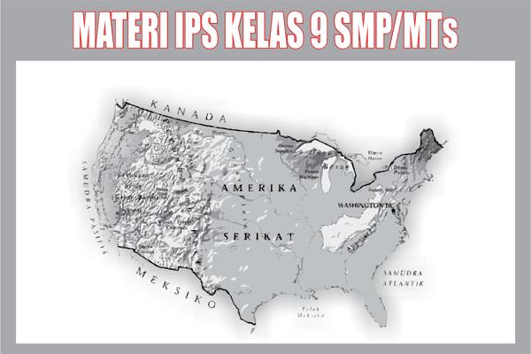 Materi Pelajaran IPS Kelas 9 SMP/MTs Semester 1/2 Lengkap
