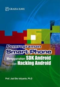 Pemrograman Smart Phone Menggunakan SDK Android dan Hacking Android