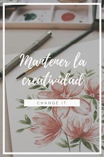 creatividad, mente creativa, ideas, proyectos, mantener creatividad, ser creativo, crear todo el tiempo
