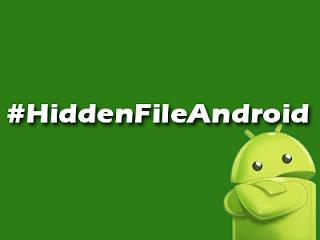 Cara Membuat File Tersembunyi di Android