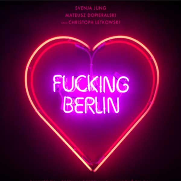 Fucking Berlin, Film Fucking Berlin, Fucking Berlin Synopsis, Fucking Berlin Trailer, Fucking Berlin Review, Download Poster Film Fucking Berlin 2016