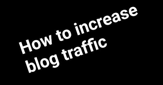 How to increase blog traffic | Tech Hider