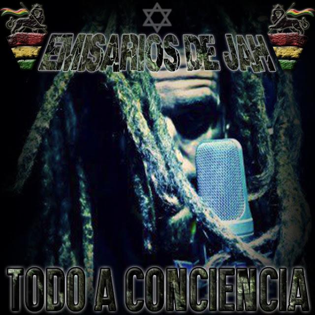 EMISARIOS DE JAH - Todo a Conciencia (2013)