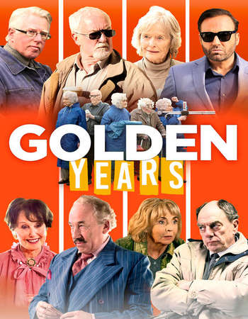 Golden Years 2016 Full English Movie Free Download