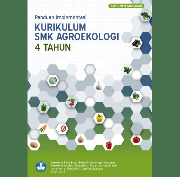 Panduan Implementasi Kurikulum SMK Agro Ekologi 4 Tahun